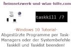 Windows 10 Tutorial - Abgestürzte Programme mithilfe des Task-Managers oder der Systembefehle Taskkill und Tasklist beenden!