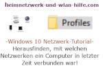 Windows 10 Netzwerk-Tutorial - Anzeigen, mit welchen Netzwerken ein Computer in letzter Zeit verbunden war!