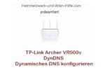 TP-Link Archer VR900v - DynDNS - Dynamisches DNS konfigurieren