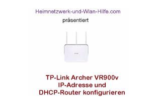 TP-Link Archer VR900v - IP-Adresse und DHCP-Einstellungen konfigurieren