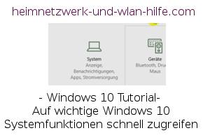 Auf wichtige Windows 10 Systemfunktionen schnell zugreifen