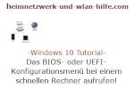 Windows 10 Tutorial - Bei einem schnellen Computer das BIOS- oder UEFI-Konfigurationsmenü deines Rechners aufrufen!