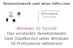 Windows 10 Tutorial - Das versteckte Benutzerkonto Gast (Gastkonto) unter Windows 10 Professional aktivieren!