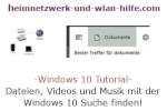 Dateien, Videos und Musik mit Hilfe der Windows 10 Suche finden
