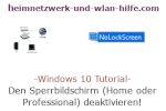 Windows 10 Tutorial - Den Sperrbildschirm (Home oder Professional) deaktivieren!