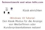 Windows 10 Tutorial - Den Kiosk-Modus für die Anzeige von Werbefilmen oder Kundenpräsentationen nutzen!