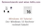 Windows 10 Tutorial - Der Windows 10 Rechner rechnet falsch!