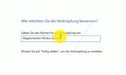 Windows 10 Tutorial - Windows 10 im abgesicherten Modus starten, um Probleme mit Treibern, Schadsoftware oder Viren schnell zu lösen! - Die Verknüpfung mit dem Namen Abgesicherten Modus starten benennen