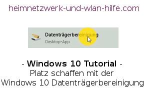 Mit der Windows 10 Datenträgerbereinigung Speicherplatz schaffen