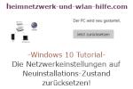 Windows 10 Netzwerk Tutorial - Die Netzwerkeinstellungen auf Neuinstallations-Zustand zurücksetzen!