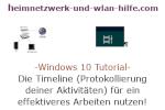 Windows 10 Tutorial - Die Timeline (Protokollierung deiner Aktivitäten) für ein effektiveres Arbeiten nutzen!
