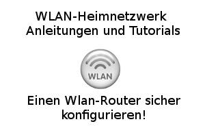 Einen Wlan-Router sicher konfigurieren!