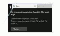 Windows 10 Tutorial - Den Edge-Browser in einer sicheren virtuellen Schutzumgebung nutzen, die vor Malware und Viren schützt! - Hinweis Sie browsen in Application Guard für Microsoft Edge anzeigen