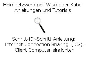 Internet Connection Sharing  (ICS)- Client Computer einrichten