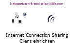 Internet Connection Sharing  (ICS)- Client Computer einrichten