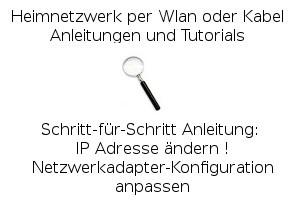 IP Adresse ändern - Netzwerkadapter-Konfiguration anpassen