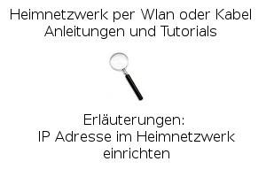IP Adresse im Heimnetzwerk einrichten