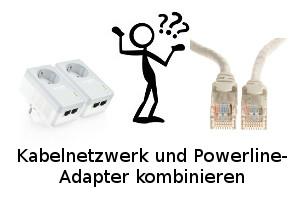 Kabelnetzwerk und Powerline kombinieren