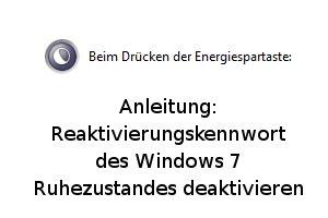 Reaktivierungskennwort des Windows 7 Ruhezustandes deaktivieren