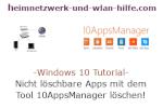 Windows 10 Anwendungs-Tutorial - Nicht löschbare Apps mit dem Tool 10AppsManager löschen!