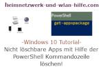 Windows 10 Tutorial - Nicht löschbare Apps mit Hilfe der PowerShell Kommandozeile löschen!