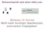 Windows 10 Tutorial - Nicht mehr benötigte Speicherplatz automatisch freigegeben!