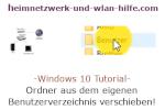 Windows 10 Tutorial - Ordner aus dem eigenen Benutzerverzeichnis verschieben