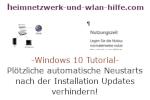 Windows 10 Tutorial - Plötzliche automatische Neustarts nach der Installation Updates verhindern!
