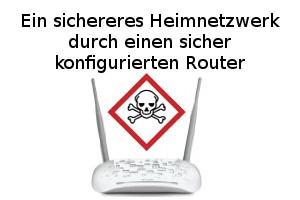 Ein sicheres Heimnetzwerk durch einen sicher konfigurierten Router