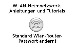 Standard Wlan-Router-Passwort ändern!