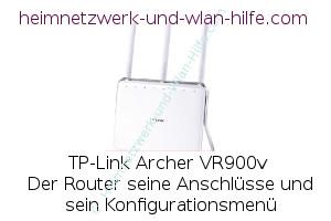 TP-Link Archer VR900v - Der Router, seine Anschlüsse und sein Konfigurationsmenü
