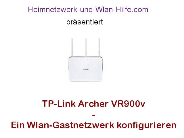TP-Link Archer VR900v: Ein Wlan-Gastnetzwerk konfigurieren