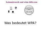 Was bedeuten die Wlan-Verschlüsselungen WPA und WPA2?