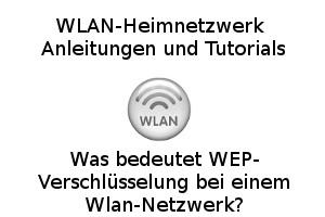 Was bedeutet WEP-Verschlüsselung bei einem Wlan-Netzwerk?