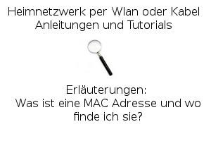 Was ist eine MAC-Adresse und wo finde ich sie?