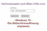 Windows 10 - Die Bildschirmauflösung anpassen