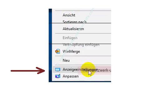 Windows 10 - Die Bildschirmauflösung anpassen - Kontextmenü Desktop, Menüpunkt Anzeigeeinstellungen