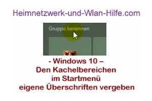 Windows 10 - Den Kachelbereichen im Startmenü eigene Überschriften vergeben