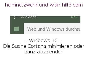 Windows 10 - Das Startmenü Cortana minimieren oder ganz ausblenden