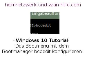 Windows 10 - Das Bootmenü mit dem Bootmanager bcdedit konfigurieren