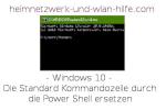 Die Windows 10 Standard-Kommandozeile durch die Power Shell ersetzen