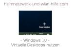 Windows 10 - Virtuelle Desktops nutzen