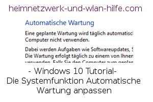 Die Windows 10 Systemfunktion Automatische Wartung anpassen