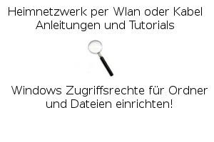 Windows Zugriffsrechte für Ordner und Dateien einrichten!