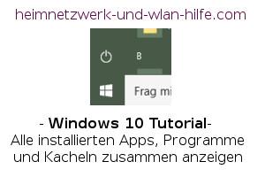 Windows 10 - Alle installierten Apps, Programme und Kacheln zusammen anzeigen