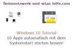 Windows 10 Tutorial - Apps automatisch mit dem Systemstart / Computerstart starten lassen!