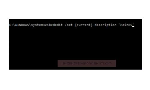 Windows 10 Tutorial - Das Bootmenü mit dem Bootmanager bcdedit konfigurieren – Die Beschreibung des Betriebssystems im Bootmenü ändern