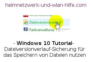 Windows 10 Dateiversionverlauf-Sicherung für das Speichern von Dateien nutzen