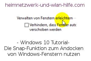 Windows 10 - Die Snap-Funktion zum Andocken von Windows-Fenstern nutzen