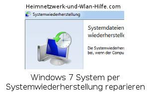 Windows 7 System über einen Systemwiederherstellungspunkt reparieren